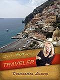 Laura McKenzie's Traveler - Destination Luxury