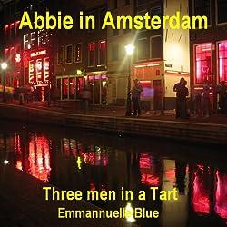 Abbie in Amsterdam: Three Men in a Tart