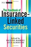 The Handbook of Insurance-Linked Securities, , 0470743832