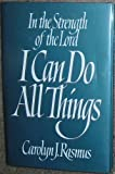 In the Strength of the Lord I Can Do All Things, Carolyn J. Rasmus, 0875793088