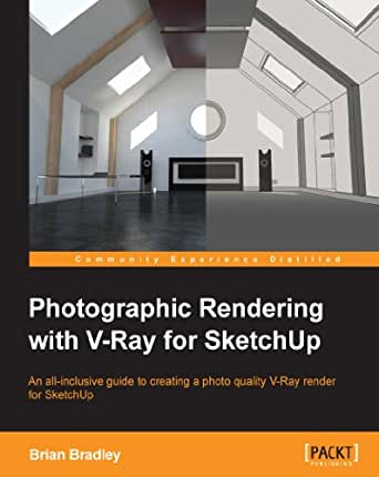 Photographic rendering with vray for sketchup | pdf free download.
