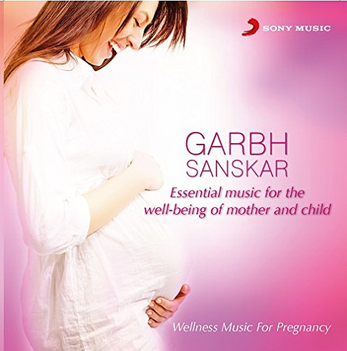 GARBH SANSKAR ESSENTIAL MUSIC FOR MOTHER AND CHILD