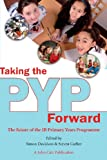 Taking the Pyp Forward: The Future of the Ib Primary Years Programme