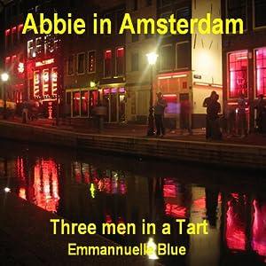 Abbie in Amsterdam: Three Men in a Tart Audiobook