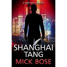 Shanghai Tang: A Dan Roy Thriller (Dan Roy Series Book 4)