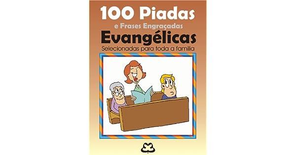 Amazoncom 100 Piadas E Frases Engraçadas Evangélicas