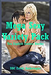 Mega Sexy Variety Pack: Ten Explicit Erotica Stories (English Edition)