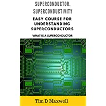 Superconductors. Superconductivity : Easy course for understanding superconductors (What is a superconductor)