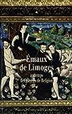 Emaux de Limoges au temps des guerres de Religion