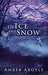 Of Ice and Snow (Fairy Queens .5)