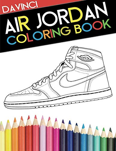- Air Jordan Coloring Book: Sneaker Adult Coloring Book