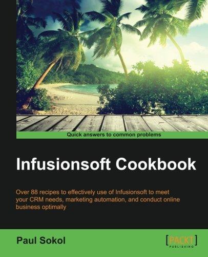 Infusionsoft Cookbook by Paul Sokol (2015-11-02)