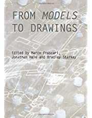 From Models to Drawings: Imagination and Representation in Architecture