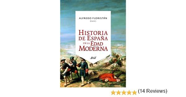 Historia de España en la Edad Moderna Ariel Historia: Amazon.es: Floristán, Alfredo: Libros
