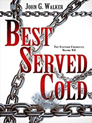 Best Served Cold (The Statford Chronicles Book 7)