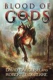 Blood of Gods, David Dalglish and Robert J. Duperre, 1477824987