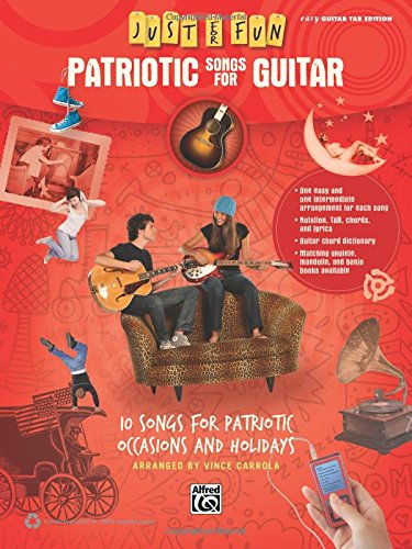 Just for Fun -- Patriotic Songs for Guitar: 10 Songs for Patriotic Occasions and Holidays pdf epub