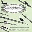 The Memoir Project: A Thoroughly Non-Standardized Text For Writing & Life Audiobook by Marion Roach Smith Narrated by Marion Roach Smith