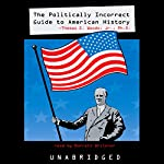 The Politically Incorrect Guide to American History  | Thomas E. Woods Jr.