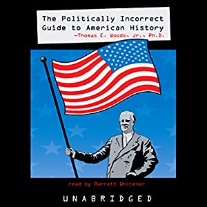 The Politically Incorrect Guide to American History Hörbuch