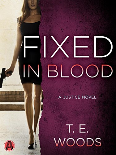 - Fixed in Blood: A Justice Novel