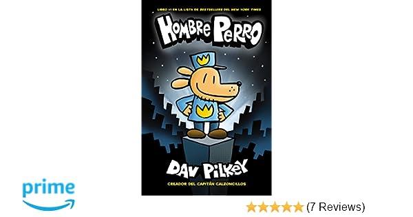Hombre Perro (Spanish Edition): Dav Pilkey: 9781338114164: Amazon.com: Books