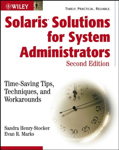 Download Solaris Solutions for System Administrators: Time-Saving Tips, Techniques, and Workarounds Pdf