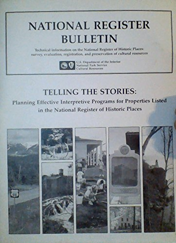 Books : Telling the stories : planning effective interpretive programs for properties listed in the National Register of Historic Places