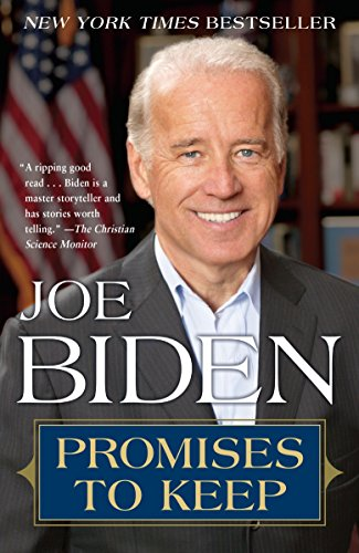 Promises to Keep: On Life and Politics - Senator Joe Biden Vice