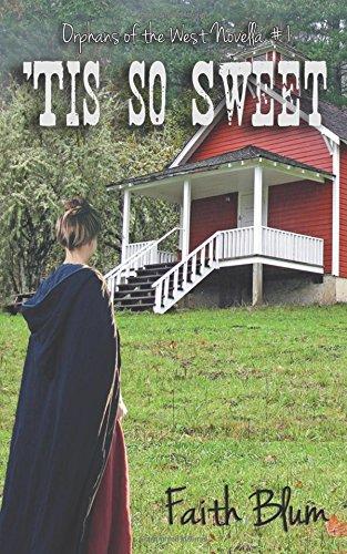 'Tis So Sweet (Orphans of the West Novellas) ebook