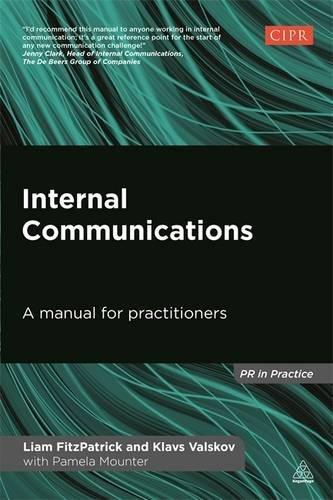 Internal Communications: A Manual for Practitioners (PR in Practice) [Liam FitzPatrick - Klavs Valskov] (Tapa Blanda)
