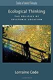 Ecological Thinking: The Politics of Epistemic Location (Studies in Feminist Philosophy)