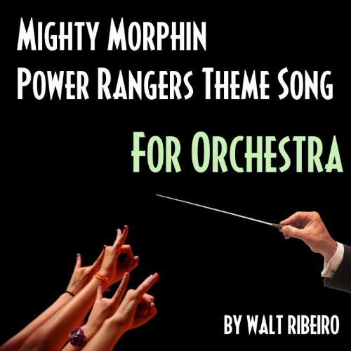 Mighty Morphin Power Rangers Theme Song (For Orchestra) - Single