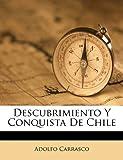 Descubrimiento y Conquista de Chile, Adolfo Carrasco, 1149600683