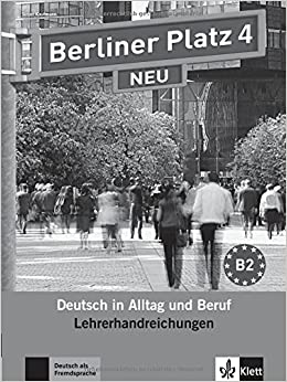 berliner platz 4 neu deutsch in alltag und beruf lehrerhandbuch
