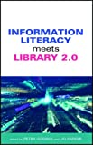 Information Literacy Meets Library 2.0, Peter Godwin, 1856046370