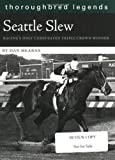 Seattle Slew: Racing's Only Undefeated Triple Crown Winner (Thoroughbred Legends)