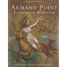 """""""Armand Point (1861-1932) ; de l'orientalisme au symbolisme"""""""