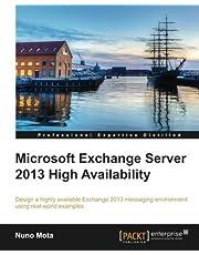 Microsoft Exchange Server 2013 High Availability by Nuno Mota (2014-02-19)
