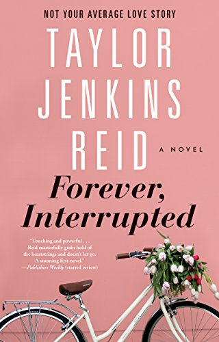 Book cover from Forever, Interrupted: A Novel by Taylor Jenkins Reid