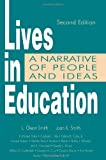 Lives in Education : A Narrative of People and Ideas, Smith, L. Glenn and Smith, Joan K., 0805880089