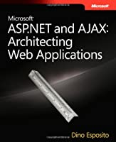Microsoft ASP.NET and AJAX: Architecting Web Applications Front Cover