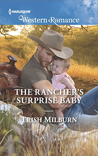 The Rancher's Surprise Baby (Blue Falls, Texas) by [Milburn, Trish]