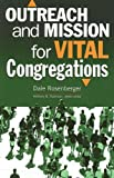 Outreach and Mission for Vital Congregations, Dale Rosenberger, 082981728X