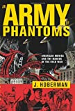 An Army of Phantoms, J. Hoberman, 1595580050