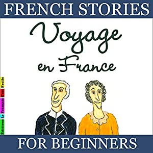 Voyage en France (French Stories for Beginners) Audiobook