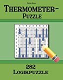 Thermometer-Puzzle 282 Logikpuzzle (German Edition)