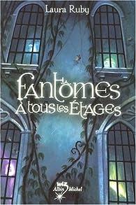 Fantômes à tous les étages par Laura Ruby