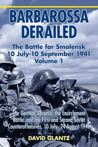 - Barbarossa Derailed. Volume 1: The German Advance, The Encirclement Battle And The First And Second Soviet Counteroffensives, 10 July-24 August 1941