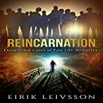 Reincarnation: Exceptional Cases of Past Life Memories | Eirik Leivsson
